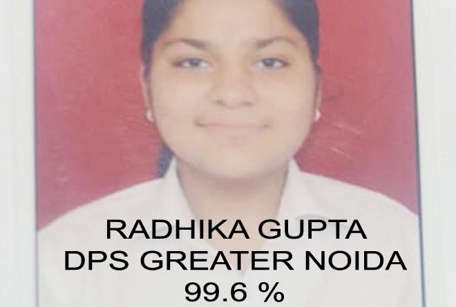 RADHIKA GUPTA FROM DPS GREATER NOIDA SCORED SECOND POSITION IN INDIA CBSE 10th RESULT- GRENONEWS